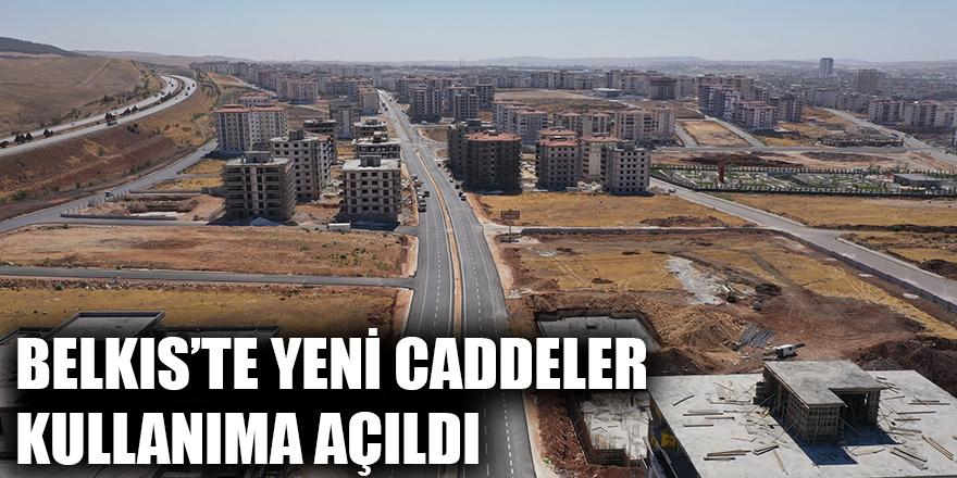 Belkıs'te yeni caddeler kullanıma açıldı