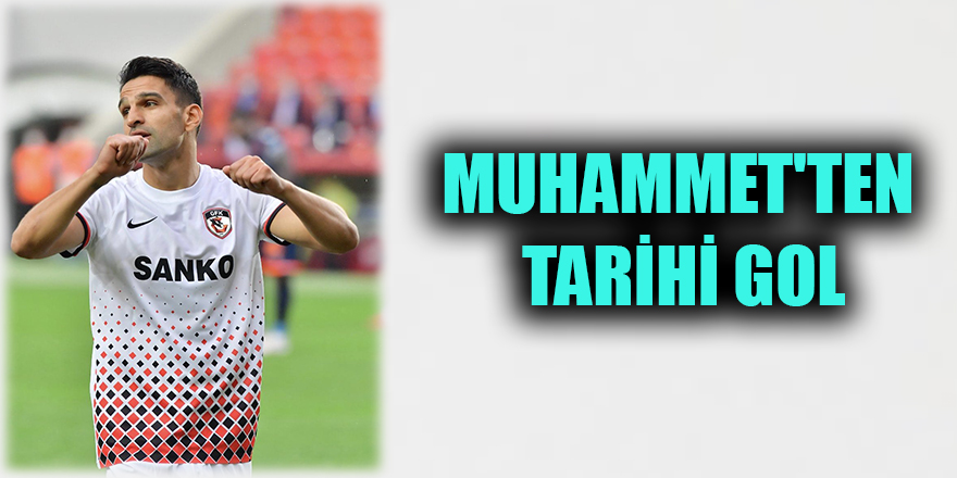 Muhammet'ten tarihi gol