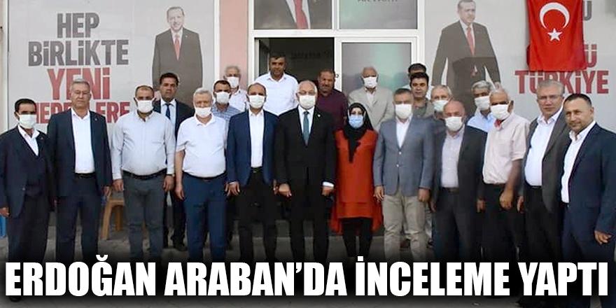 Erdoğan Araban'da inceleme yaptı
