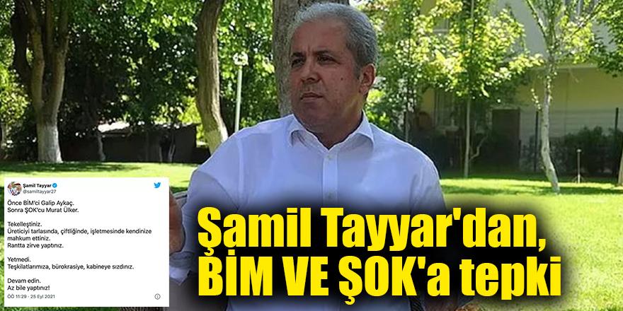 Şamil Tayyar'dan, BİM VE ŞOK'a tepki