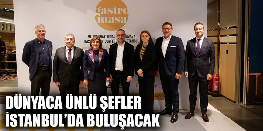 Dünyaca ünlü şefler İstanbul'da buluşacak