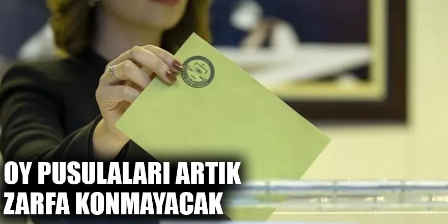 Oy pusulaları artık zarfa konmayacak