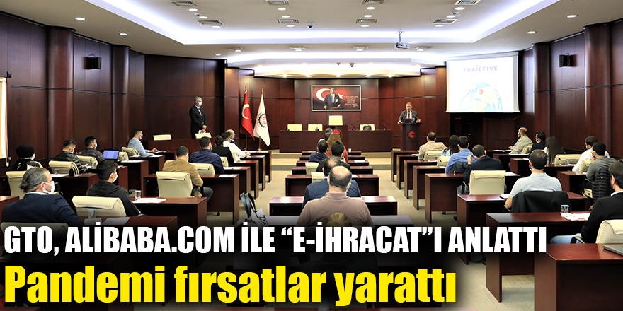 "GTO, ALİBABA.COM İLE ""E-İHRACAT""I ANLATTI"