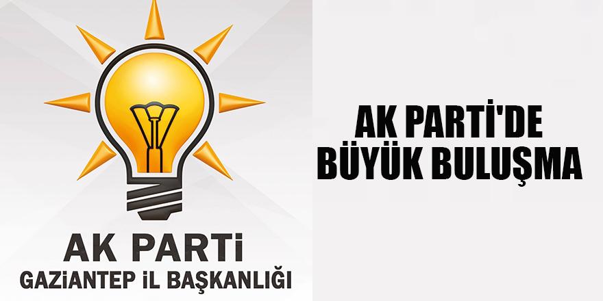 AK Parti'de büyük buluşma