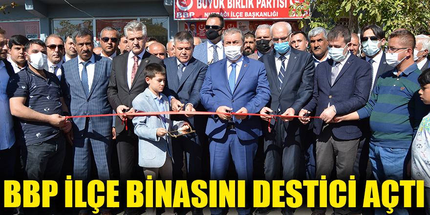 BBP ilçe binasını Destici açtı