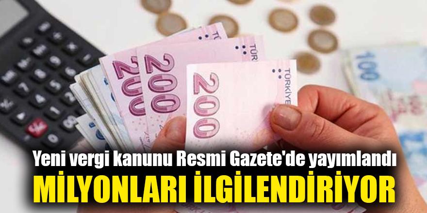 Yeni vergi kanunu Resmi Gazete'de yayımlandı