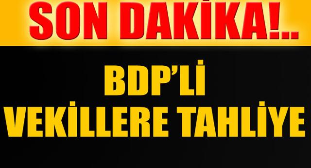 BDP'li vekillere tahliye
