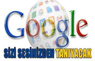 Google internet kullanıcılarını seslerinden tanıyacak