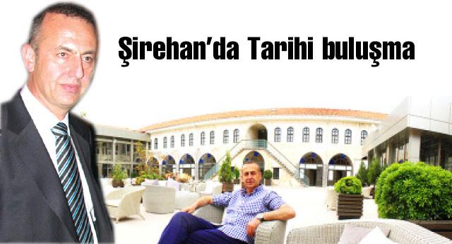 Şirehan\'da Tarihi buluşma