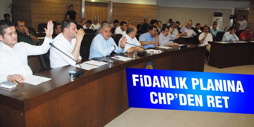 Fidanlık planına CHP'den ret
