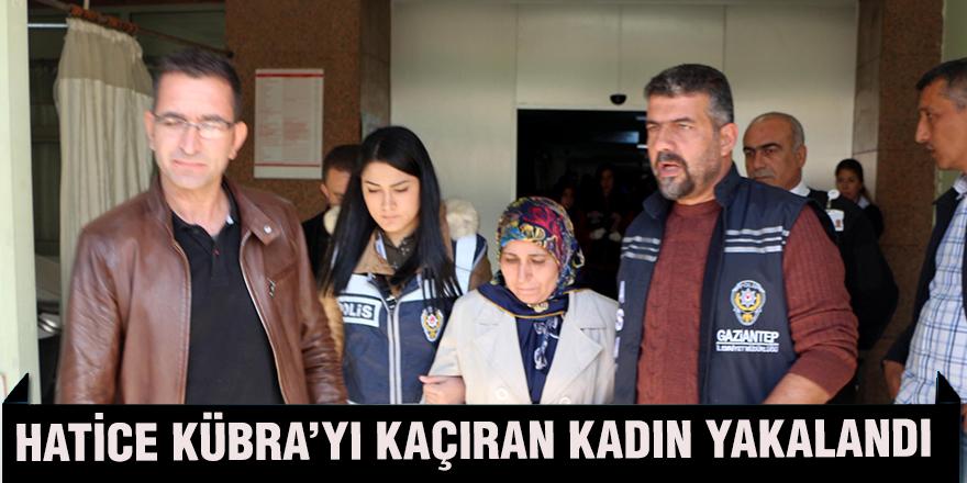Hatice Kübra'yı kaçıran kadın yakalandı