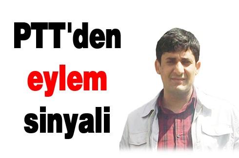 PTT'den eylem sinyali