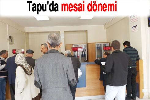 Tapu'da mesai dönemi