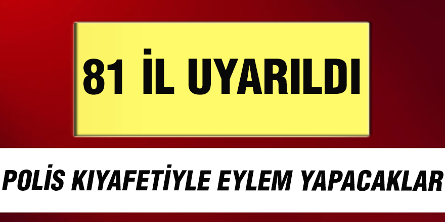 81 İL UYARILDI