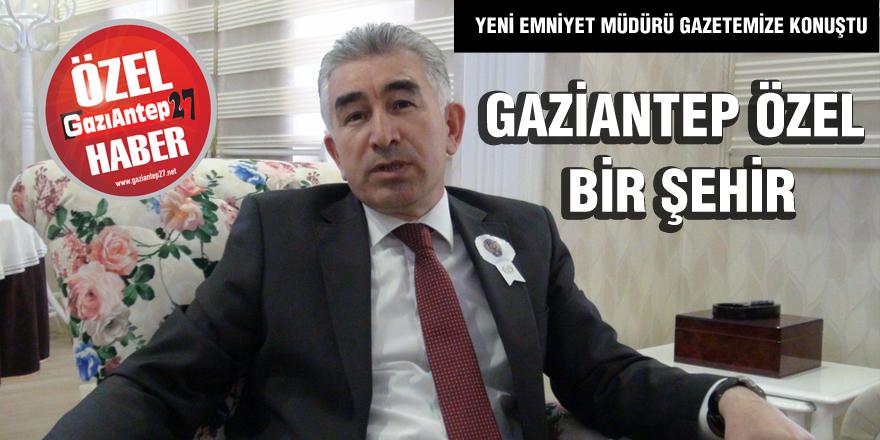 GAZİANTEP ÖZEL BİR ŞEHİR