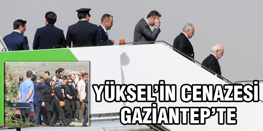 YÜKSEL'İN CENAZESİ GAZİANTEP'TE