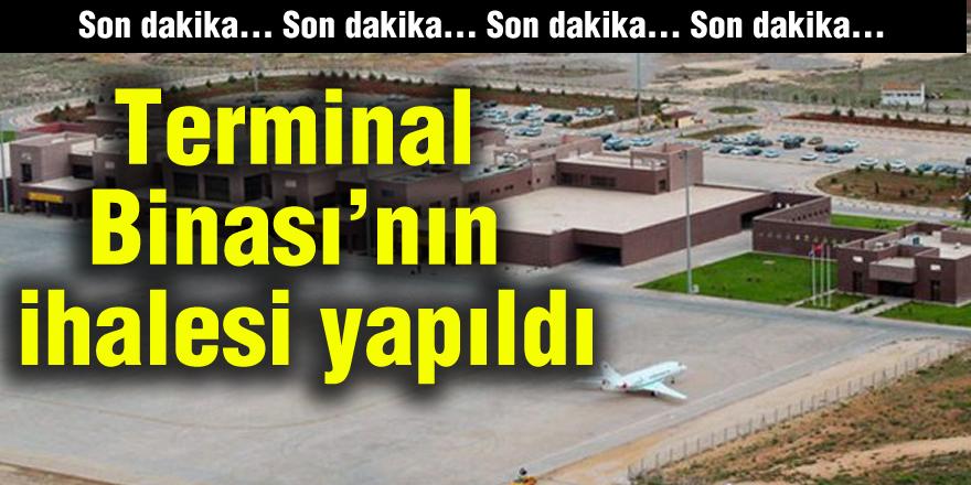 SON DAKİKA... Terminal Binası'nın ihalesi yapıldı
