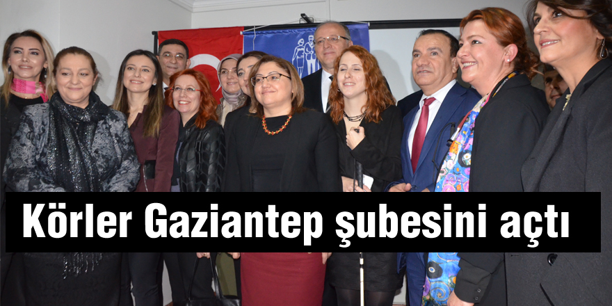 Körler Gaziantep şubesini açtı