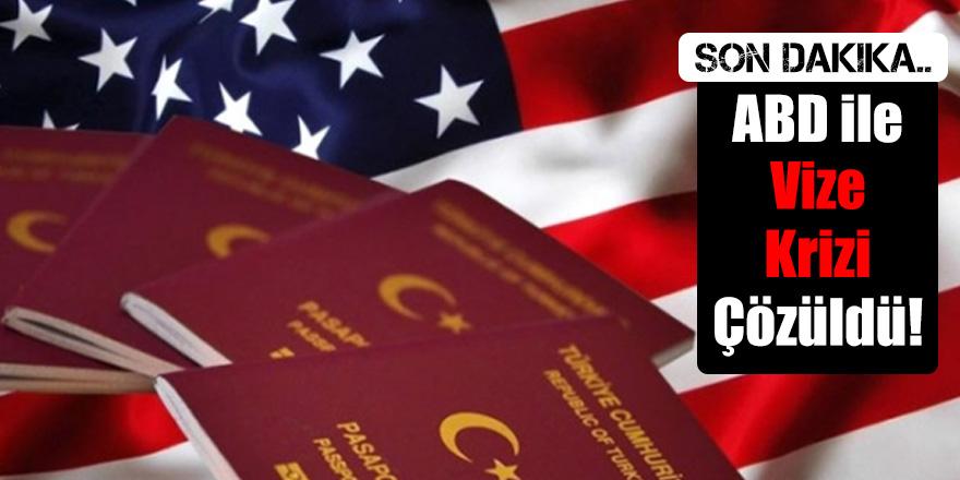 ABD ile Vize Krizi Çözüldü!