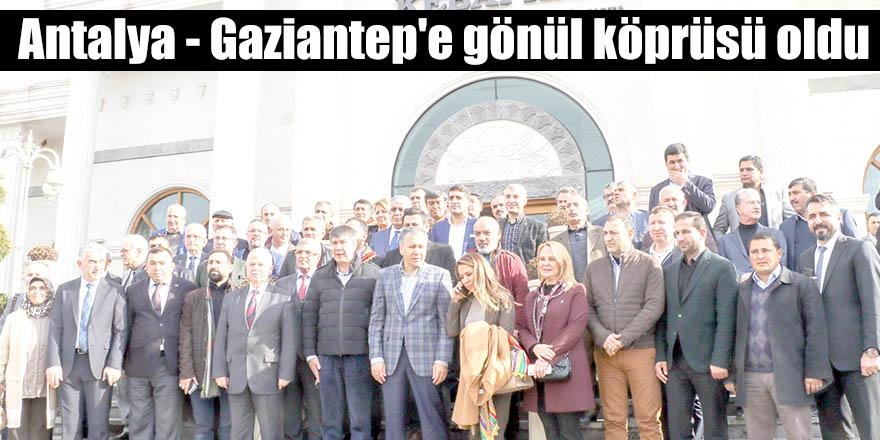 Antalya - Gaziantep'e gönül köprüsü oldu