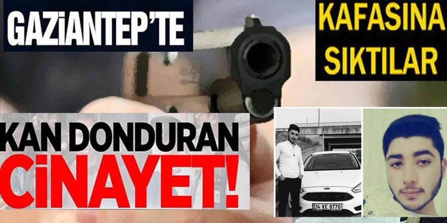 Gaziantep'te 18 yaşındaki kayıp gencin kafasına sıktılar...