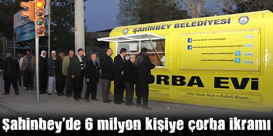 Şahinbey'de 6 milyon kişiye çorba ikramı