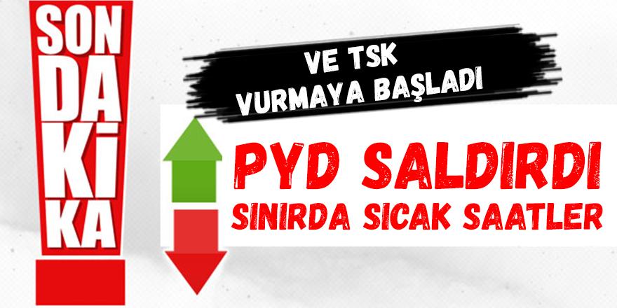 PYD saldırdı! Türk askeri vurmaya başladı