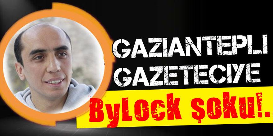 Gaziantepli gazeteciye ByLock şoku!..