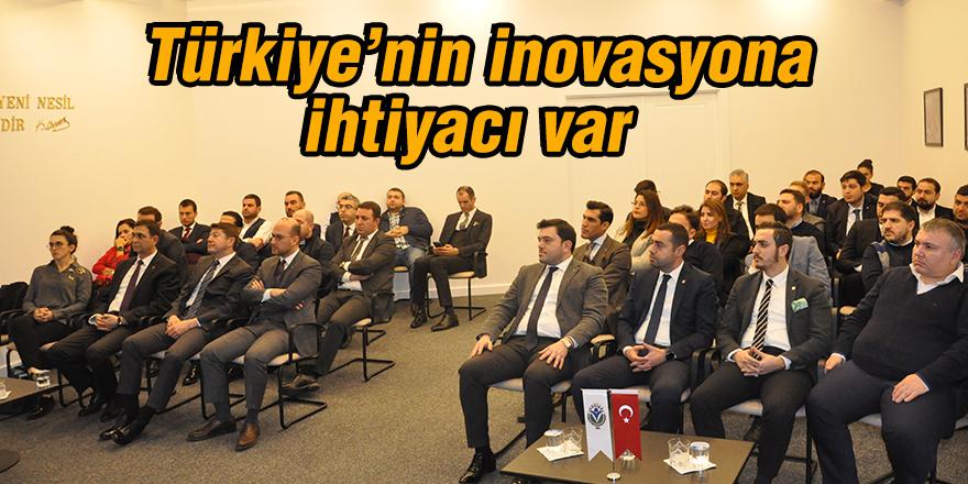 Türkiye'nin inovasyona ihtiyacı var