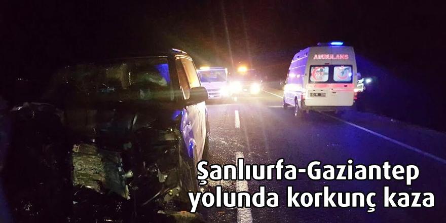 Şanlıurfa-Gaziantep yolunda korkunç kaza