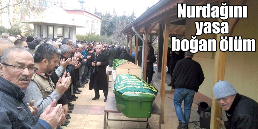 Nurdağını yasa boğan ölüm