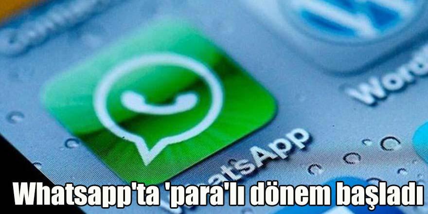 Whatsapp'ta 'para'lı dönem başladı