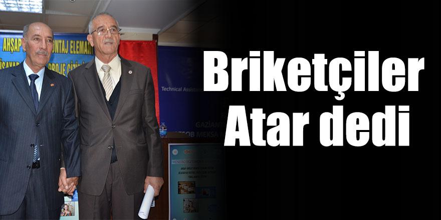 Briketçiler Atar dedi