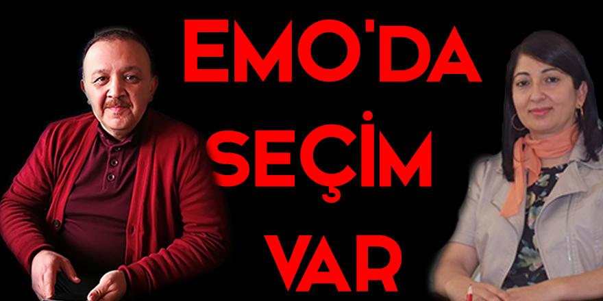 EMO'da seçim var