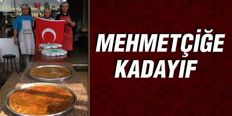 Mehmetçiğe kadayıf