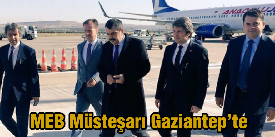 MEB Müsteşarı Gaziantep'te