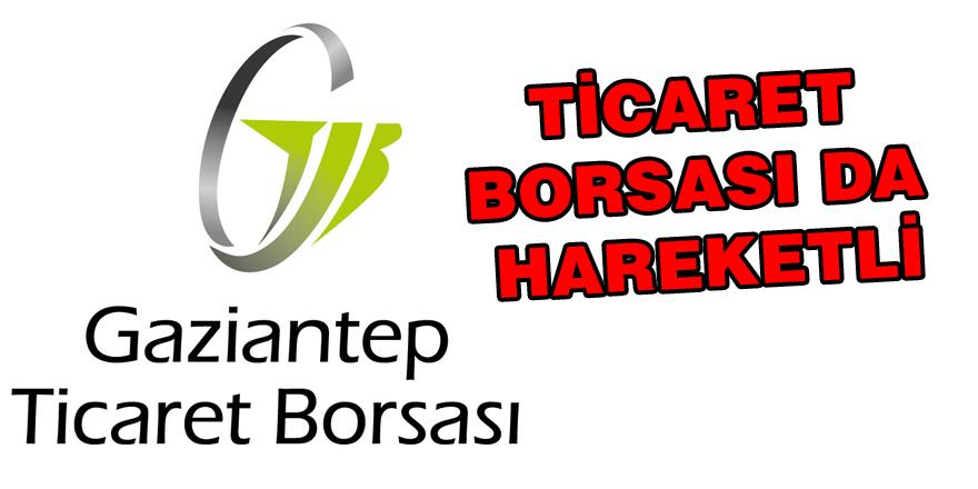TİCARET BORSASI DA HAREKETLİ