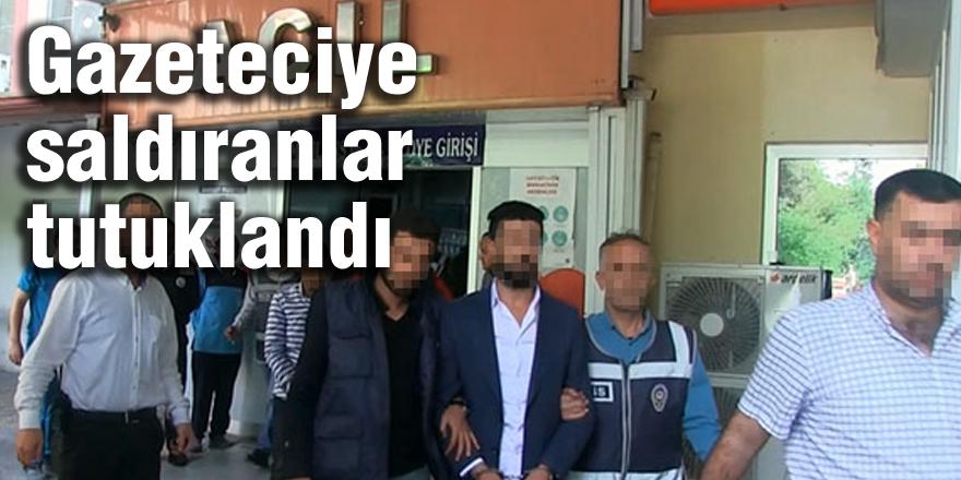 Gazeteciye saldırıya tutuklama