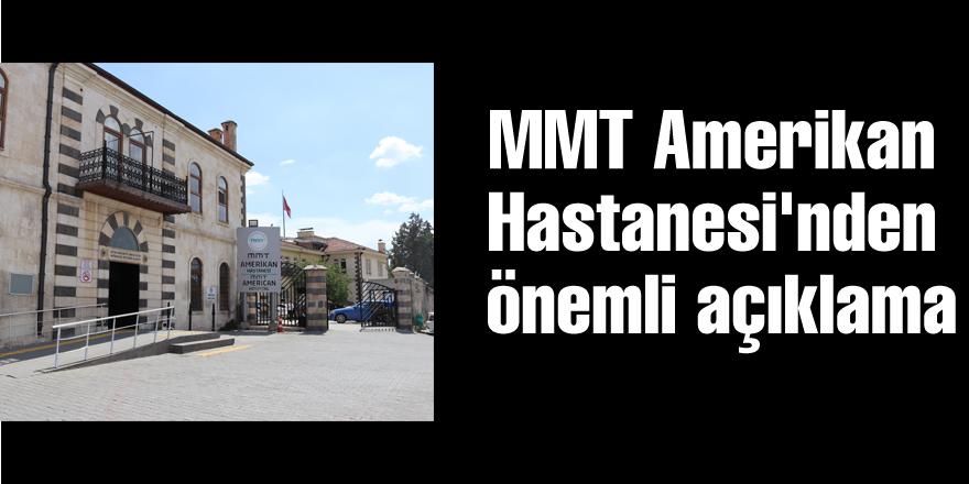 MMT Amerikan Hastanesi'nden önemli açıklama
