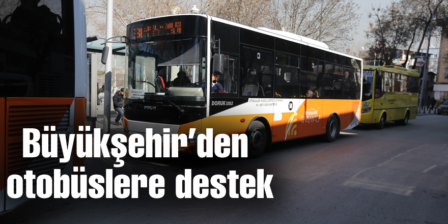 Büyükşehir'den otobüslere destek