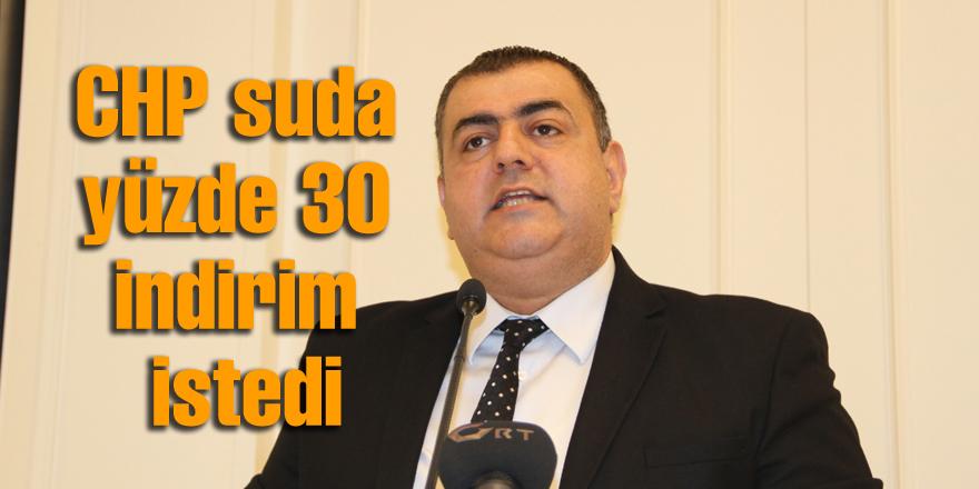  CHP suda yüzde 30 indirim istedi