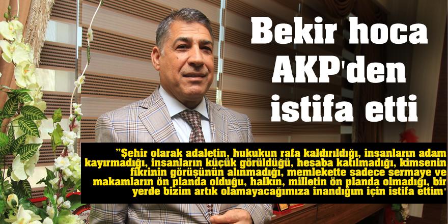 Bekir hoca AKP'den istifa etti
