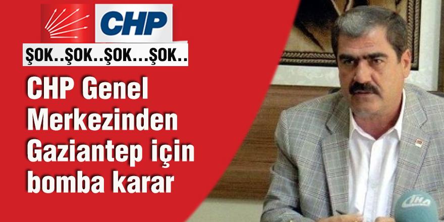CHP Genel Merkezinden Gaziantep için bomba karar