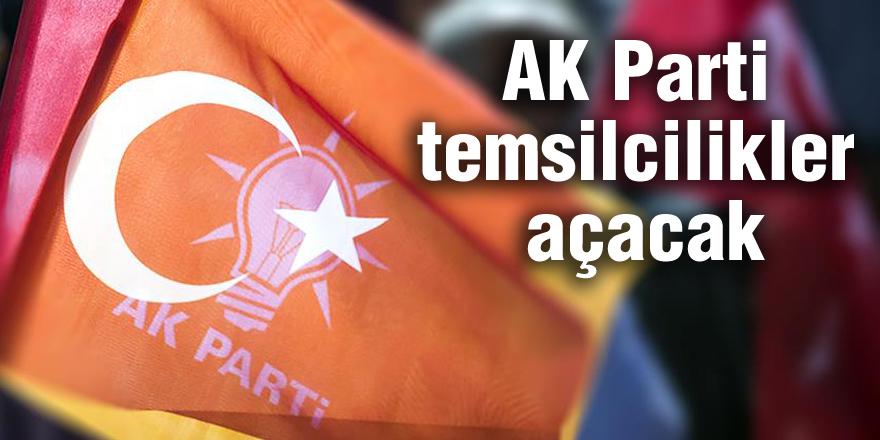 AK Parti temsilcilikler açacak
