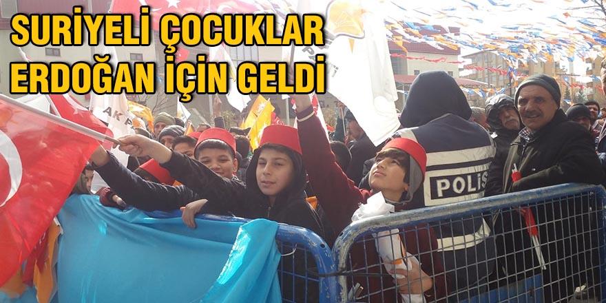 Suriyeli çocuklar Erdoğan için geldi