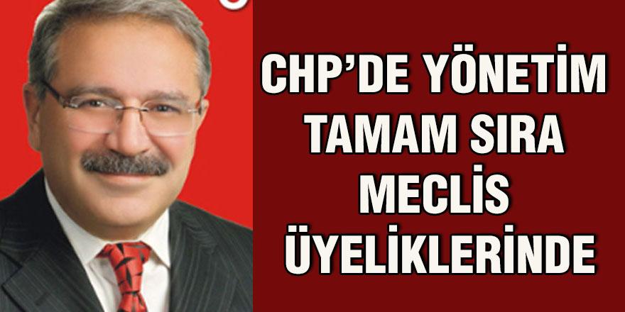 CHP'de Yönetim tamam  sıra meclis üyeliklerinde