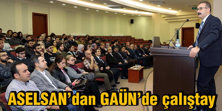 ASELSAN'dan GAÜN'de çalıştay