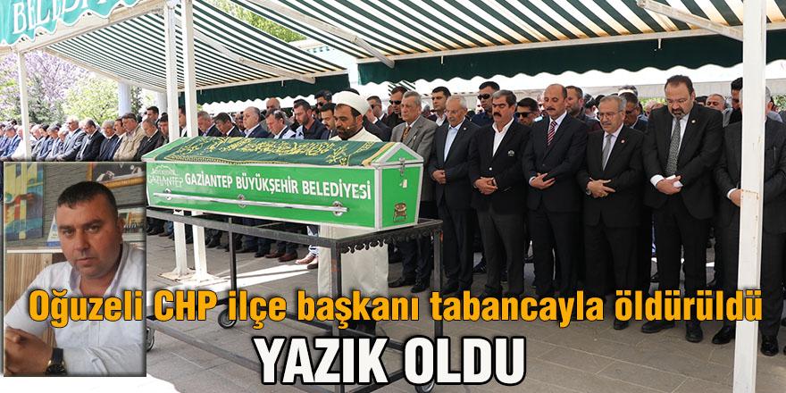 Oğuzeli CHP ilçe başkanı tabancayla öldürüldü