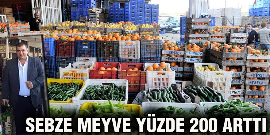 Sebze meyve yüzde 200 arttı