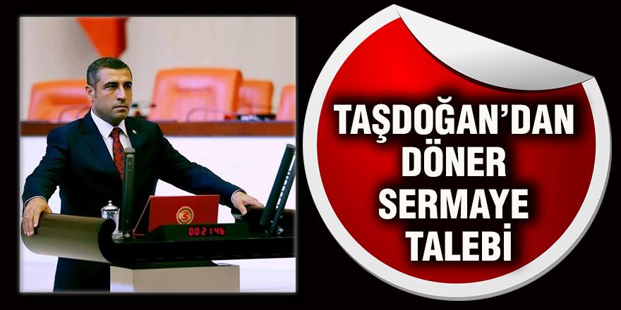 Taşdoğan'dan döner sermaye talebi